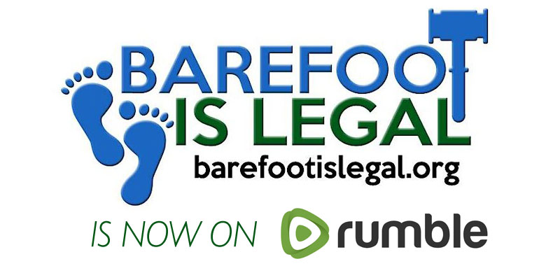 Barefoot is Legal is now on Rumble